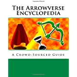 The Arrowverse Encyclopedia: A Crowd-Sourced Guide