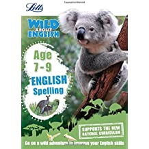English - Spelling Age 7-9 (Letts Wild about Learning)