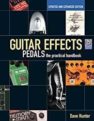 Guitar Effects Pedals: The Practical Handbook Updated and Expanded Edition (Book/CD) (Handbook Series) by Dave Hunter (2013-10-01)