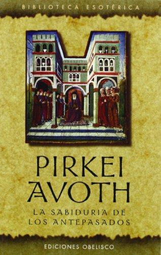 Pirkei Avoth: La sabiduría de los antepasados (TEXTOS TRADICIONALES)