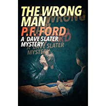 The Wrong Man (Dave Slater Mystery Series Book 4)