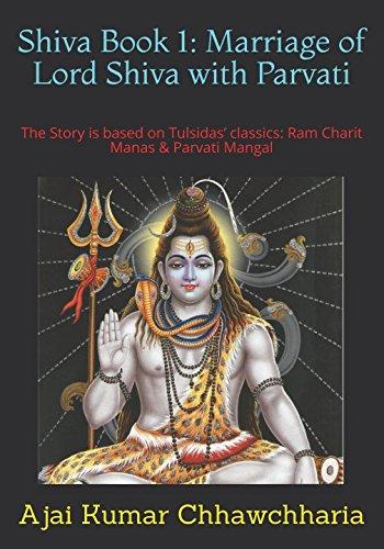 Shiva Book 1: Marriage of Lord Shiva with Parvati: The Story is based on Tulsidas' classics: Ram Charit Manas & Parvati Mangal. (The Legend of Shiva) por Sri Ajai Kumar Chhawchharia