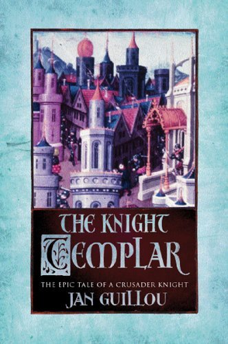 The Knight Templar: Volume 2 The Crusades Trilogy by Jan Guillou (2002-12-05)