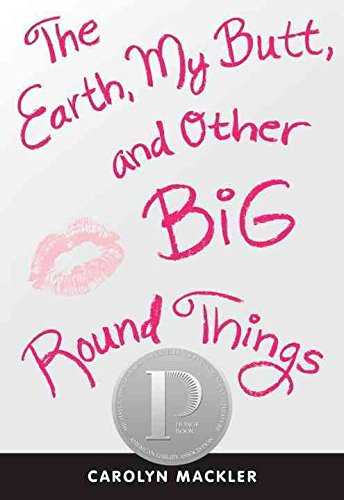 [(The Earth, My Butt, and Other Big Round Things)] [By (author) Carolyn Mackler] published on (February, 2012)