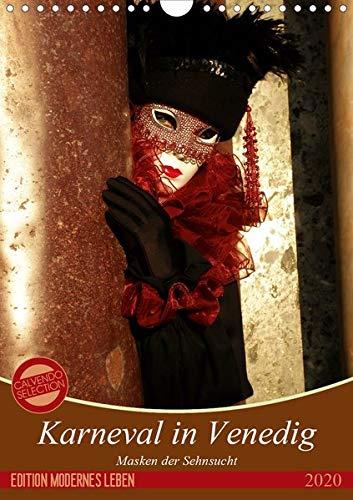 Masken der Sehnsucht - Karneval in Venedig (Wandkalender 2020 DIN A4 hoch): Die fantastischen Kostüme des venezianischen Karnevals in großformatigen ... (Monatskalender, 14 Seiten ) (CALVENDO - Venezia Carnevale Kostüm