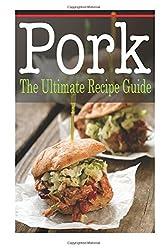 Pork :The Ultimate Recipe Guide