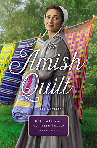 Amish Quilt (An Amish Quilt: Patchwork Perfect, a Bid for Love, a Midwife's Dream)