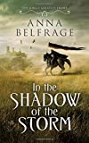 In the Shadow of the Storm (The King's Greatest Enemy) by Anna Belfrage (2015-11-01)
