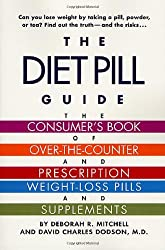 The Diet Pill Book: A Consumer's Guide to Prescription and Over-the-Counter Weight-Loss Pills and Supplements by David Dodson (2002-01-15)