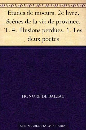 Couverture du livre Etudes de moeurs. 2e livre. Scènes de la vie de province. T. 4. Illusions perdues. 1. Les deux poètes