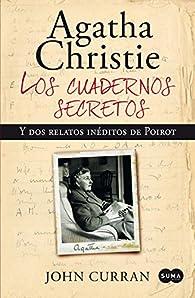 Agatha Christie. Los cuadernos secretos: Y dos novelas inéditas de Poirot par John Curran