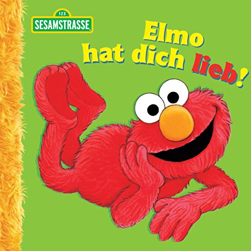 Elmo hat dich lieb! (Sesamstrasse Serie) Elmo Hat