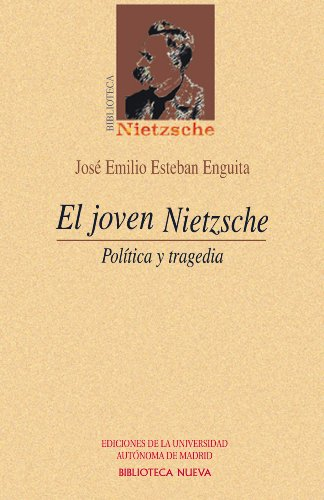 El joven Nietzsche (Biblioteca Nietzsche) por José Emilio Esteban Enguita