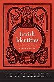 Jewish Identities Nationalism, Racism, and Utopianism in TwentiethCentury Music: Nationalism, Racism, and Utopianism in Twentieth-century Music (California Studies in 20th-Century Music)