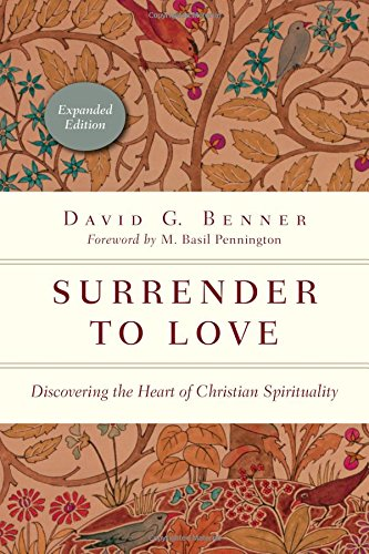 Surrender to Love: Discovering the Heart of Christian Spirituality (Spiritual Journey) por David G. Benner