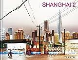 Shanghai II (KUNTH Bildbände/Illustrierte Bücher) -