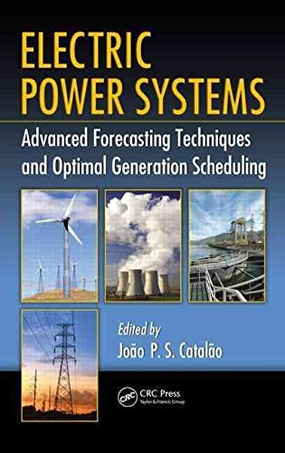 [(Electric Power Systems : Advanced Forecasting Techniques and Optimal Generation Scheduling)] [Edited by Joao P. S. Catalao] published on (April, 2012)