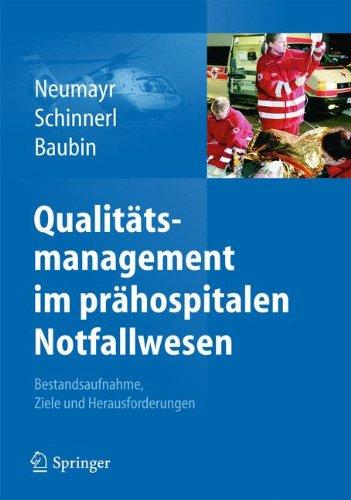 Qualitätsmanagement Im Prähospitalen Notfallwesen: Bestandsaufnahme - Ziele - Herausforderungen
