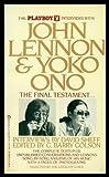 The Playboy Interviews with John Lennon & Yoko Ono: The Final Testament by Sheff, David (1955) Mass Market Paperback