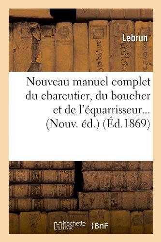 Nouveau manuel complet du charcutier, du boucher et de l'équarrisseur (Éd.1869)
