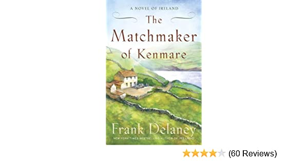 The Matchmaker of Kenmare: A Novel of Ireland - tonyshirley.co.uk