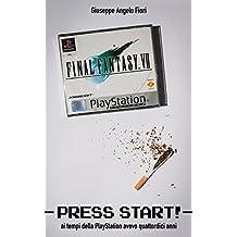 Press Start! Ai tempi della PlayStation avevo quattordici anni