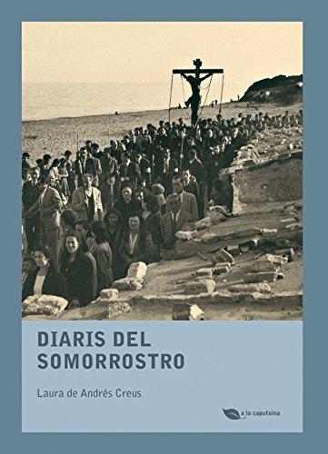 Diaris del Somorrostro (Catalan Edition) por Laura de Andrés Creus