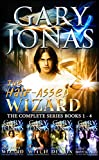 The Half-Assed Wizard: The Complete Series: Books 1-4: The Half-Assed Wizard, The Big-Ass Witch, The Dumbass Demon, The Lame-Assed Doppelganger (English Edition)