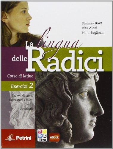 La lingua delle radici. Corso di latino. Esercizi. Per le Scuole superiori. Con CD-ROM. Con espansione online: LINGUA RADICI ED.ROSSA ES.2