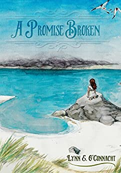 A Promise Broken (English Edition) di [O'Connacht, Lynn E.]