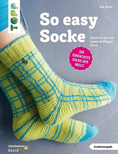 Die Easy-Socke (kreativ.kompakt.): Gestrickt mit der neuen Anfänger-Ferse (Socken Einfache Stricken)