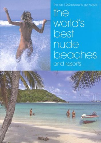 The World's Best Nude Beaches and Resorts by Mike Charles (2007-07-15)