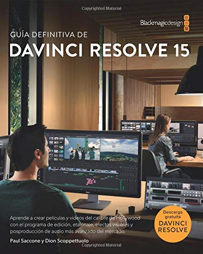 The Definitive Guide to DaVinci Resolve 15 - Spanish version: Editing, Color, Audio, Effects (The Blackmagic Design Learning Series) por Dion Scoppettuolo