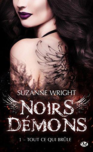 Noirs Démons - Tome 1: Tout ce qui Brûle de Suzanne Wright 51Gbhh0ilQL