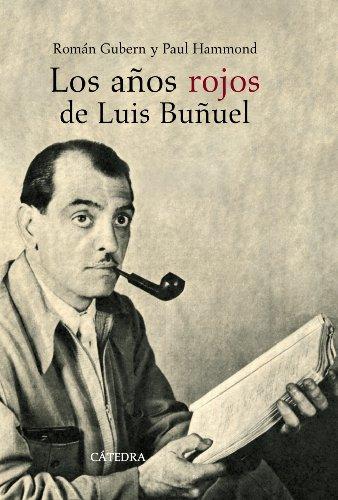 Descargar Libro Los años rojos de Luis Buñuel (Historia. Serie Mayor) de Román Gubern