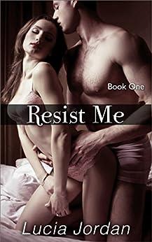 Resist Me by [Jordan, Lucia]