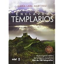ENCLAVES TEMPLARIOS. GUÍA DEFINITIVA DE LA ESPAÑA TEMPLARIA. MÁS DE 700 FOTOGRAFÍAS (Crónicas de la Historia)