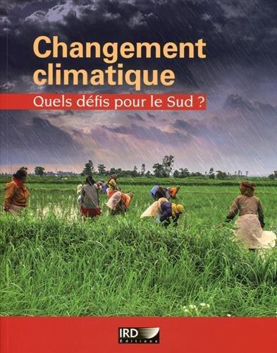 Changement climatique : Quels défis pour le Sud ?