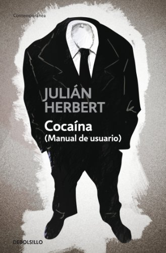 Cocaína (Manual de usuario) por Julián Herbert