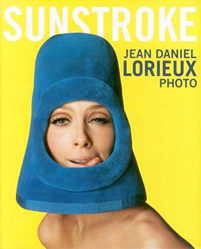 Sunstroke: Jean-Daniel Lorieux: Photo par Jean-Daniel Lorieux