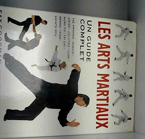 Les arts martiaux - Tae Kwondo - Karate - Aïkido - Jiu-Jitsu - Judo - Kung Fu - Tai Chi - Kendo - Iaido - Shinto Ryu. par Fay Goodman