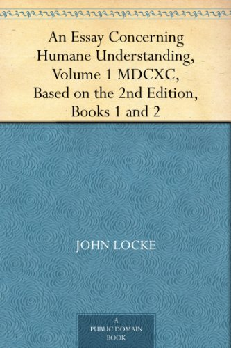 locke essay concerning human understanding book 2 chapter 1 Free kindle book and epub digitized and proofread by project gutenberg 3 by john locke an essay concerning humane understanding, volume 1 by john locke download.