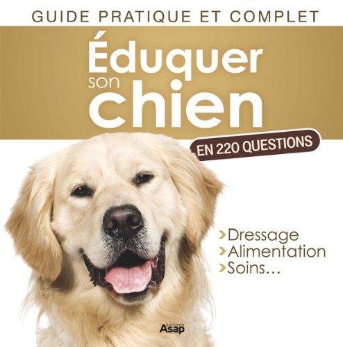 Éduquer son chien en 220 questions