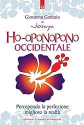 Ho-oponopono occidentale: Percependo la perfezione miglioro la realtà GUARDA IL BOOKTRAILER!: Percependo la perfezione miglioro la realtà   GUARDA IL BOOKTRAILER! (Italian Edition)