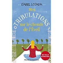Mes Tribulations sur le chemin de l'éveil (Développement personnel) (French Edition)