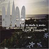Na Mele O Keka: Hawaiian Trib Jack Johnson by Tribute to Jack Johnson (2005-05-03) -