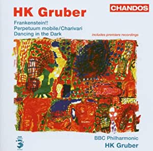 Gruber - Frankenstein!! ; Charivari; Dancing in the Dark