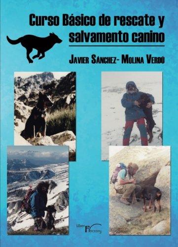 Descargar Libro Curso Básico de rescate y salvamento canino: Método MEDCART de Francisco Javier Sánchez-Molina Verdú