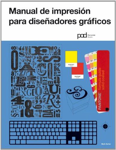 MANUAL DE IMPRESION PARA DISEÑADORES GRAFICOS (Diseño gráfico)