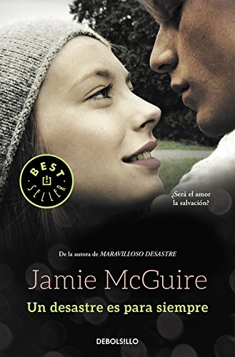 Un desastre es para siempre (Beautiful 3) (BEST SELLER) por Jamie McGuire